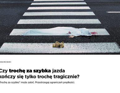 """""""Trochę za szybko"""" nie istnieje. Mocne plakaty, które mają dać kierowcom..."""