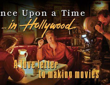 """Jak tworzony był film """"Pewnego razu... w Hollywood""""? W 30-minutowym..."""