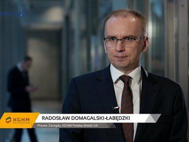 KGHM Polska Miedź SA, Radosław Domagalski-Łabędzki - Prezes Zarządu,...