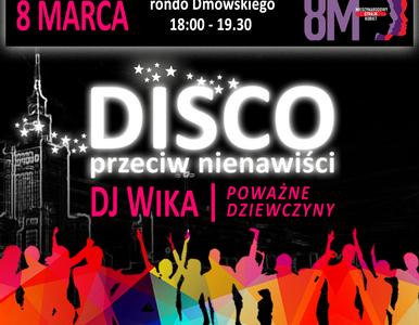 """""""Disco przeciw nienawiści"""". Protestujący w Warszawie chcą zmiany nazwy..."""